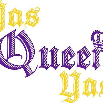 Yas Queen Yas by LemonRindDesign