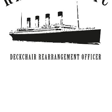 RMS Titanic Deckchair Rearrangement Officer by stephenhoper