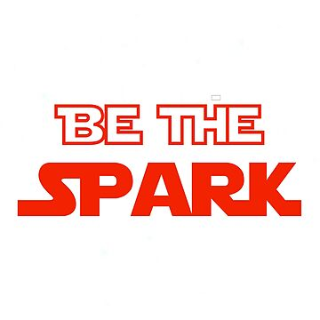 Be The Spark by pixhunter