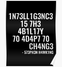 Intelligence is the ability to adapt to change! Poster