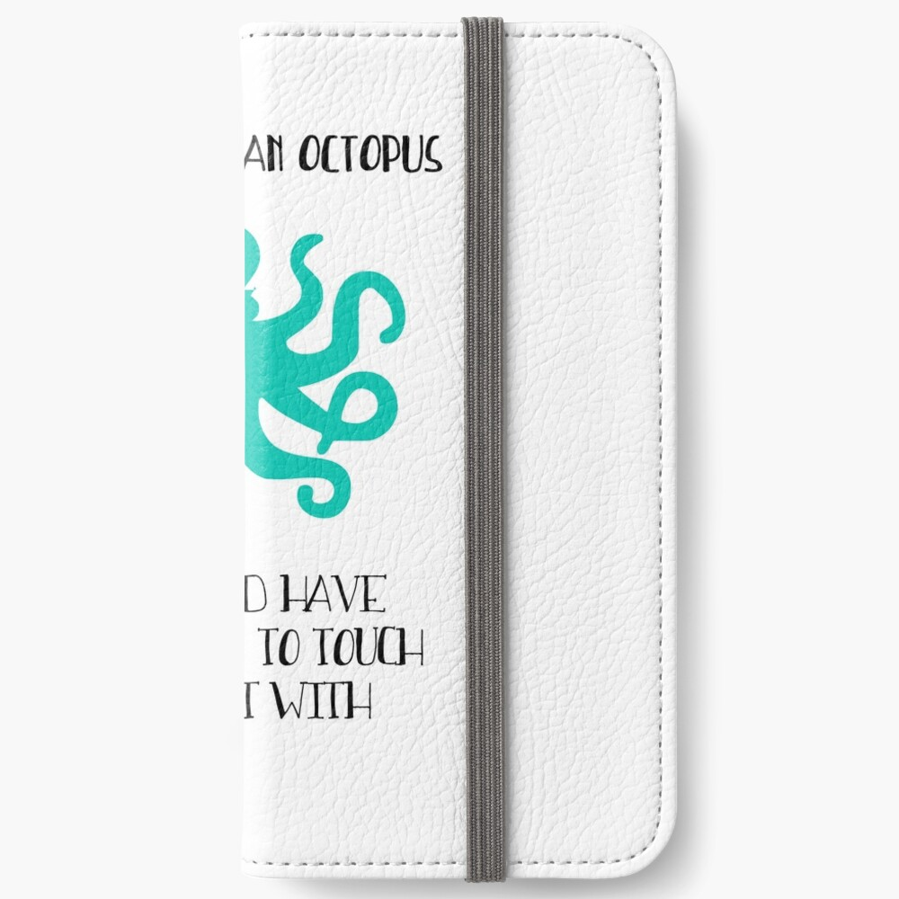 I wish I were an octopus iPhone Wallet