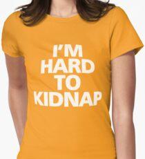 I'm hard to kidnap T-Shirt