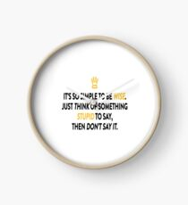 Be Wise Not Stupid So Simple Clock