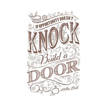 If Opportunity Doesn't Knock, Build a Door by sebastya