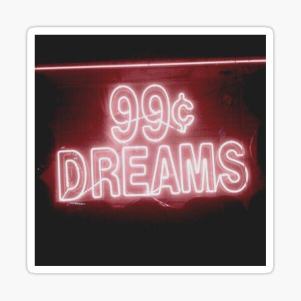 99¢ DREAMS Sticker