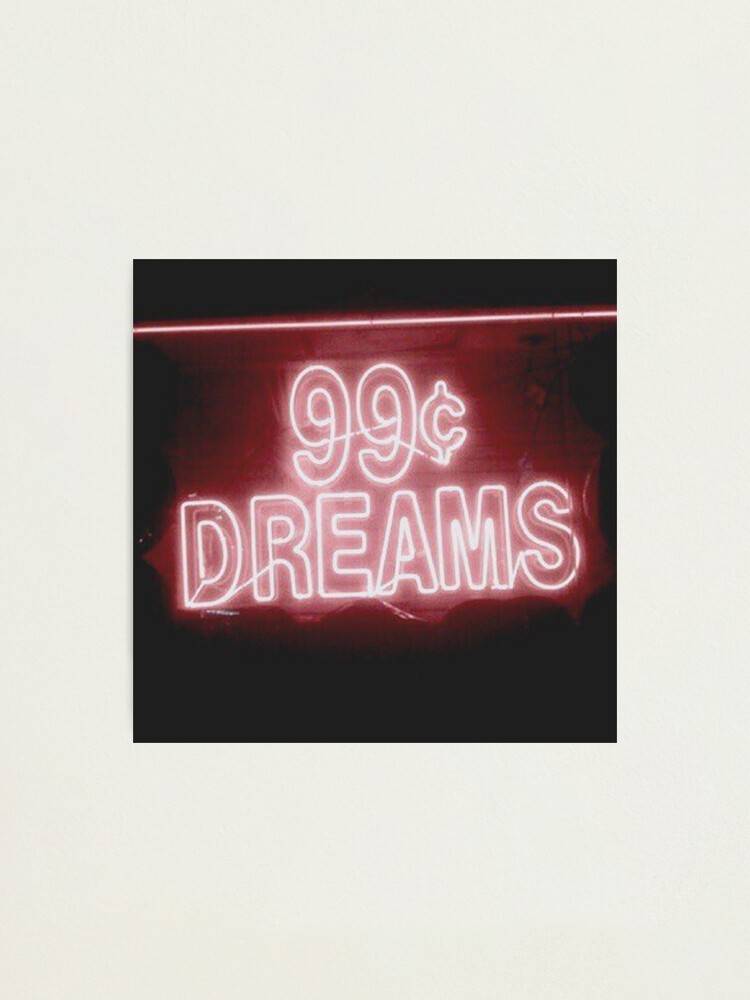 Alternate view of 99¢ DREAMS Photographic Print