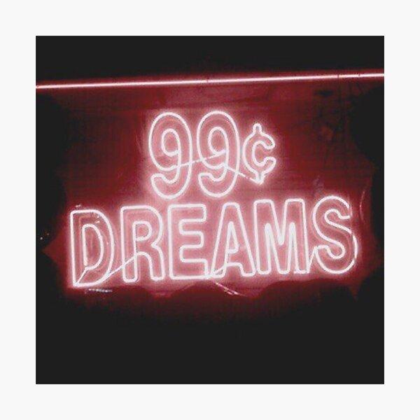 99¢ DREAMS Photographic Print