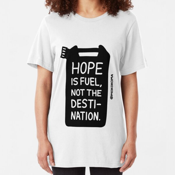 Hope is Fuel Slim Fit T-Shirt