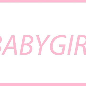 BABYGIRL by meganbxiley