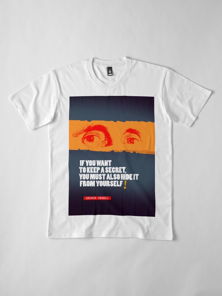 Alternate view of George Orwell Quote 3 Premium T-Shirt