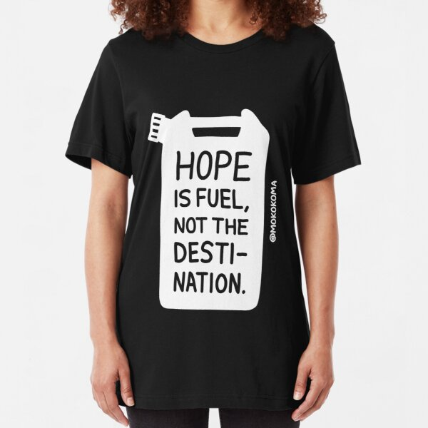 Hope is Fuel (White) Slim Fit T-Shirt
