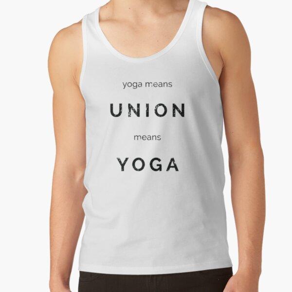 Yoga Means Union Means Yoga  Tank Top