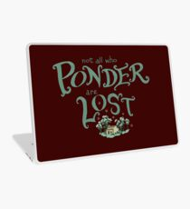 Not all who who ponder are lost Laptop Skin
