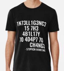 Camiseta premium para hombre ¡La inteligencia es la capacidad de adaptarse al cambio!