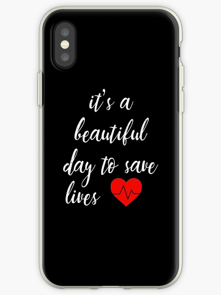 'It's a Beautiful Day to Save Lives Quote of Grey's' iPhone Case by tessBuzz