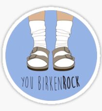 you birkenrock Sticker