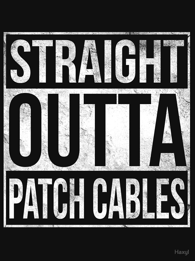 Straight Outta Patchcables by Haxyl