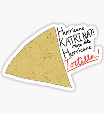 Hurricane Katrina? More like hurricane tortilla Sticker