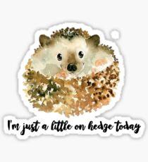 hedgehog puns on edge today Sticker