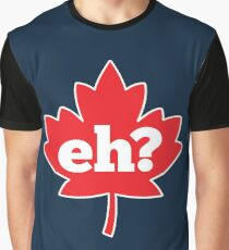 Eh? Canada Graphic T-Shirt