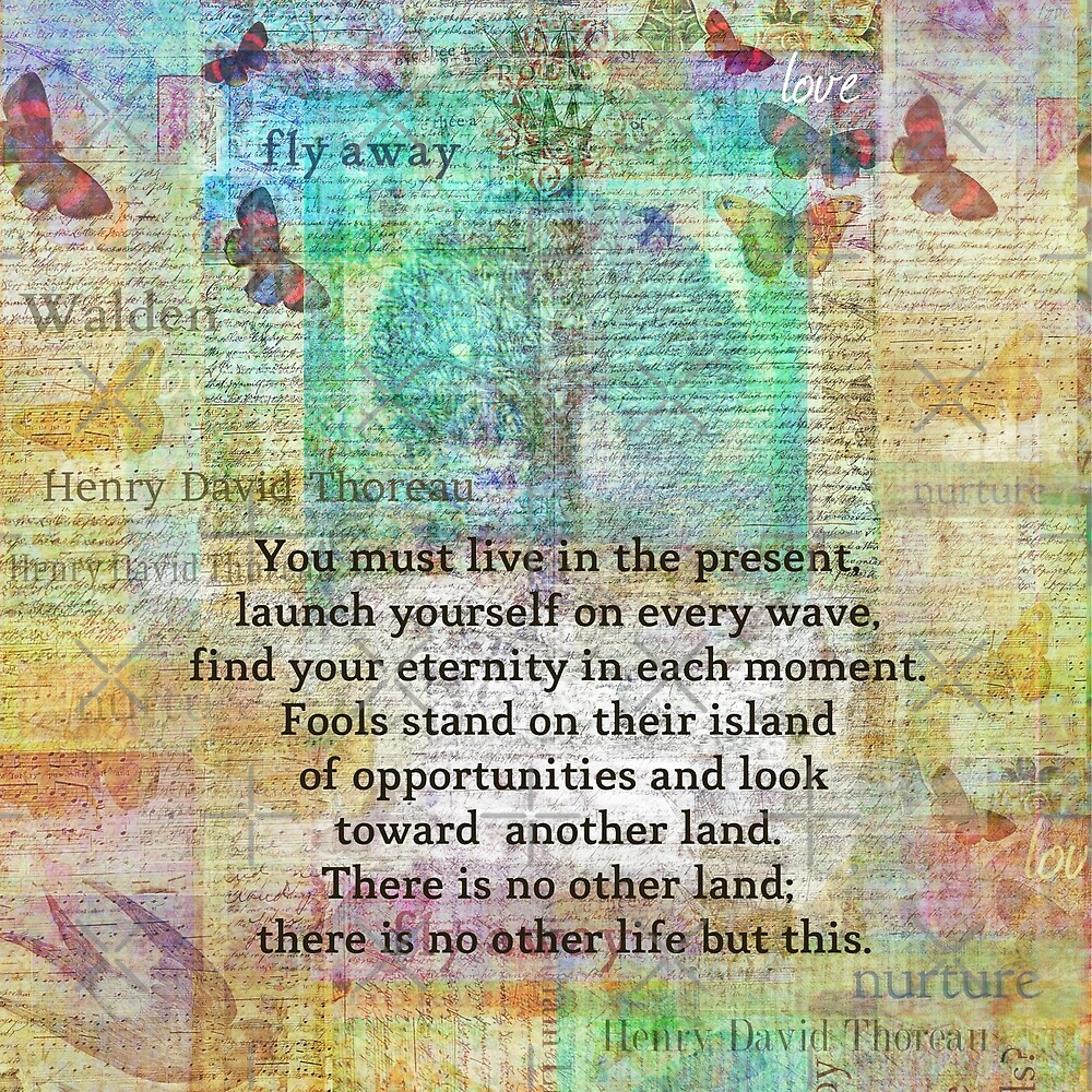 Quote Live in the Present Henry David Thoreau by goldenslipper