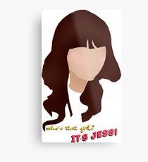 Who's that girl? It's Jess! Metal Print