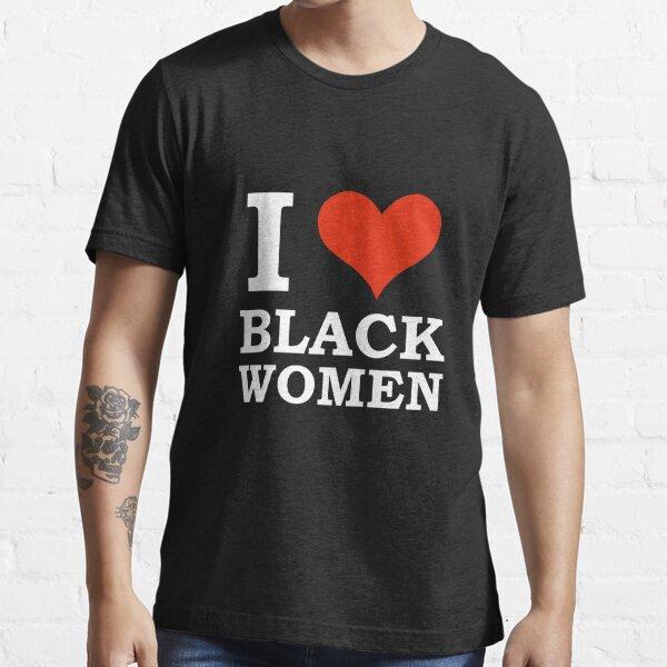 I Love Black women Black is Beautiful Black Pride Essential T-Shirt