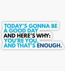 You're You, And That's Enough (DEAR EVAN HANSEN) Sticker
