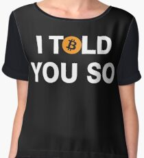 Bitcoin T-shirt - I Told You So - Cool for Bitcoin Owners  Chiffon Top