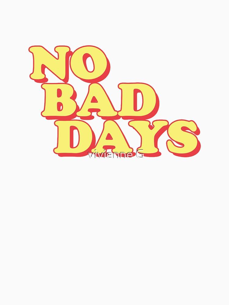 keine schlechten Tage von indieguo