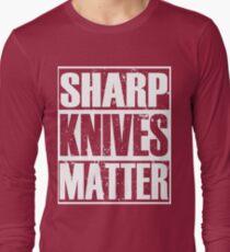 Sharp Knives Matter - Funny Chef Long Sleeve T-Shirt