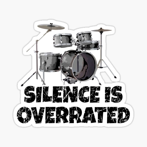 Silence is Overrated - Drummer Design Sticker