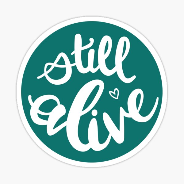 Still Alive green Sticker
