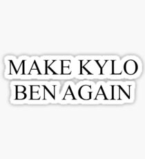 Make Kylo Ben again  Sticker