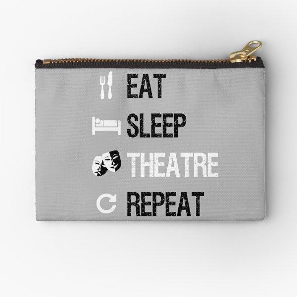 Eat Sleep Theatre Repeat  Zipper Pouch