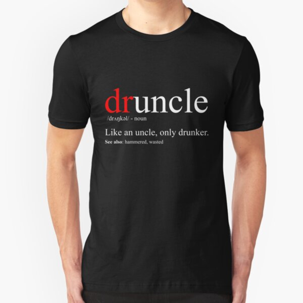 Mens Druncle T-Shirt - Cool & Funny Uncle T-Shirt Slim Fit T-Shirt