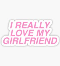 i really love my girlfriend Sticker