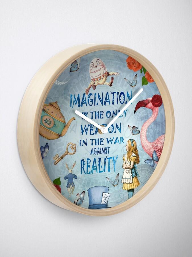 Vista alternativa de Reloj Alicia en el país de las maravillas - Imagination Quote
