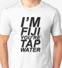 """""""I'M FIJI YOU'RE TAP WATER"""" DESIGN T-Shirt"""