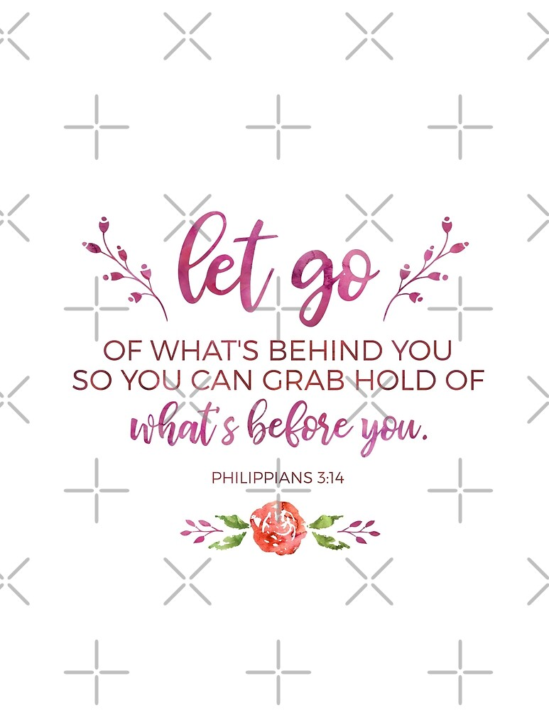 """Let Go"" Bible Verse: Philippians 3:14 by Jeri Stunkard"