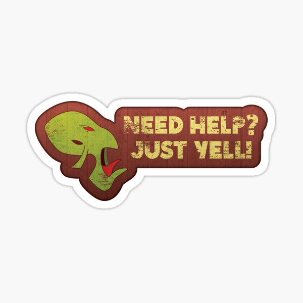 Need Help? Just Yell! Sticker