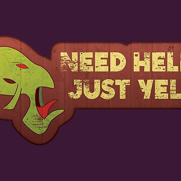 Need Help? Just Yell! by Phlum