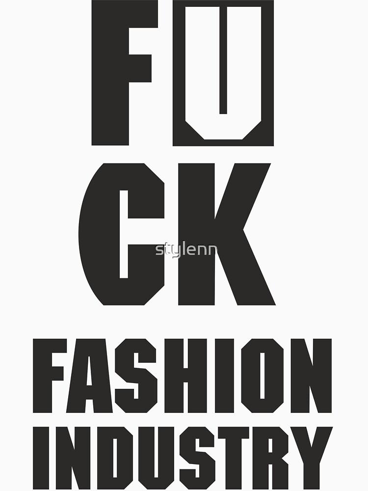 fuck fashion industry by stylenn