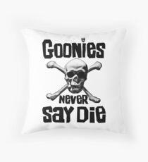 The Goonies - GOONIES NEVER SAY DIE T Shirt Throw Pillow
