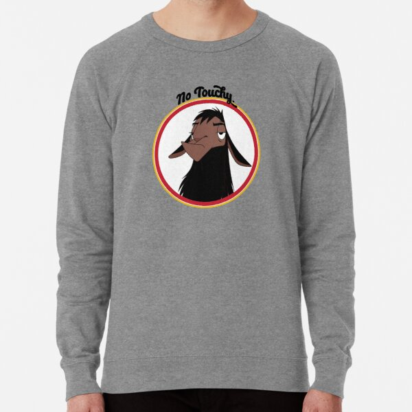 Kuzco NO TOUCHY sad llama emperor's new groove emperor david spade back off no touch funny gift Lightweight Sweatshirt