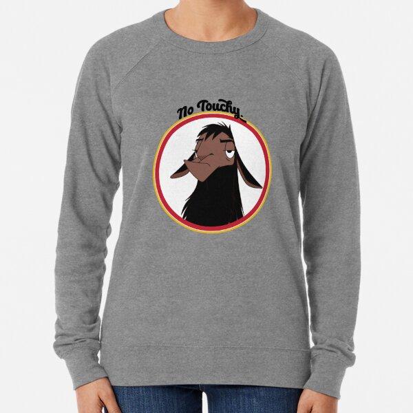 Kuzco NO TOUCHY sad llama emperor's new groove emperor david spade back off no touch funny gift Lightweight Sweatshirt