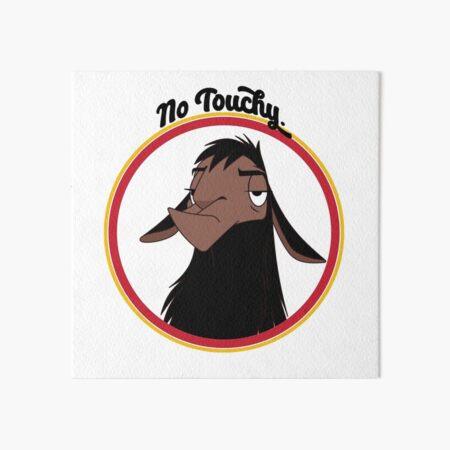 Kuzco NO TOUCHY sad llama emperor's new groove emperor david spade back off no touch funny gift Art Board Print