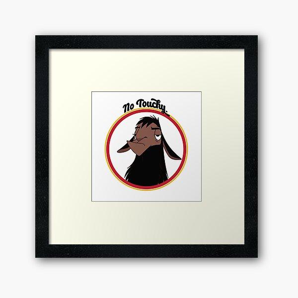 Kuzco NO TOUCHY sad llama emperor's new groove emperor david spade back off no touch funny gift Framed Art Print