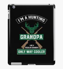 I'm A Hunting Grandpa Normal Grandpa Only Cooler - Funny Hunting Grandpa iPad Case/Skin