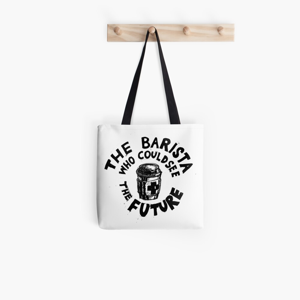 The Barista Who Could See the Future Tote Bag